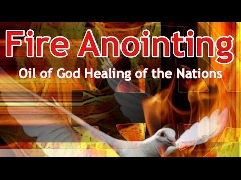 Fire Anointing