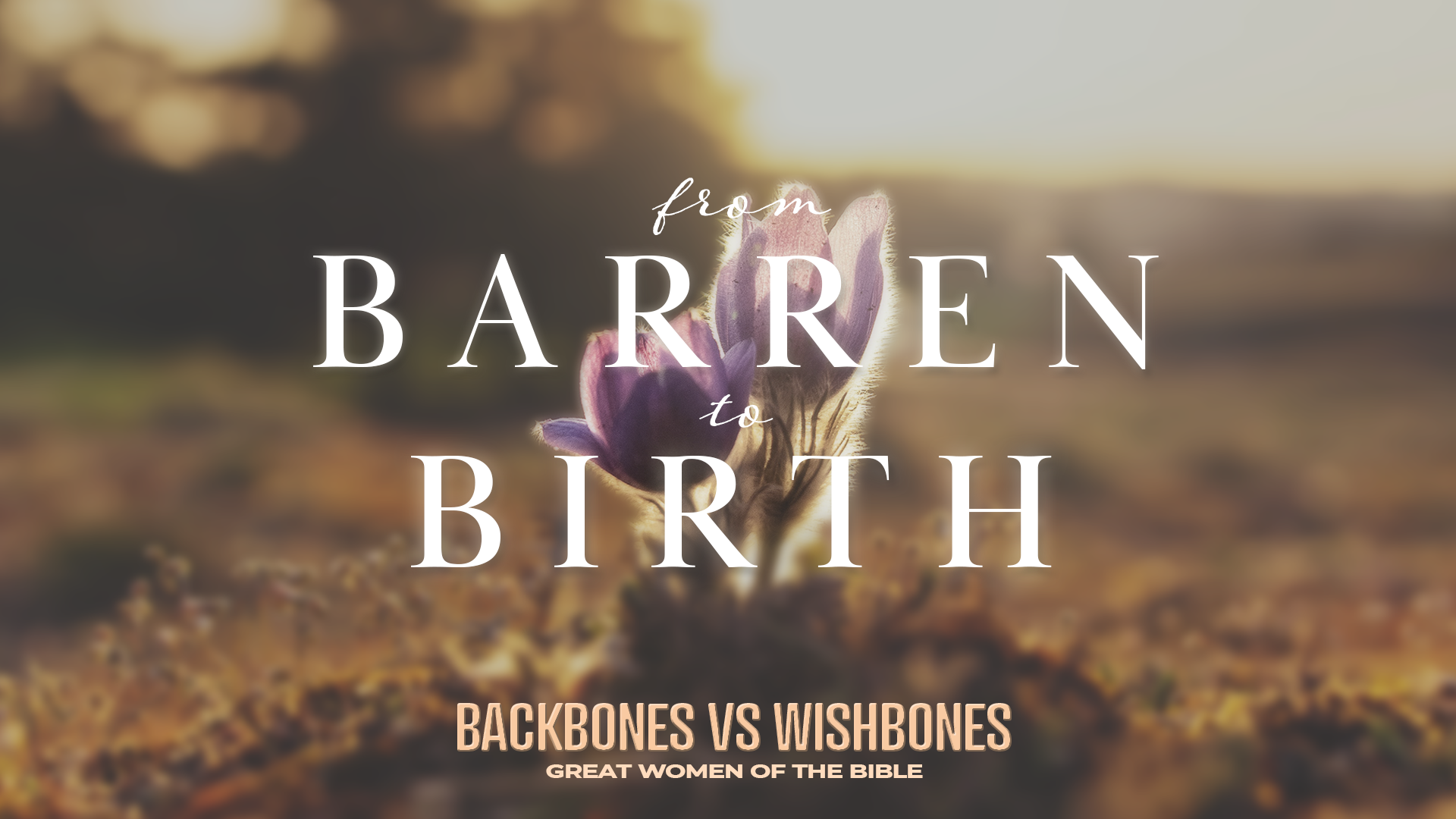 From Barren to Birth