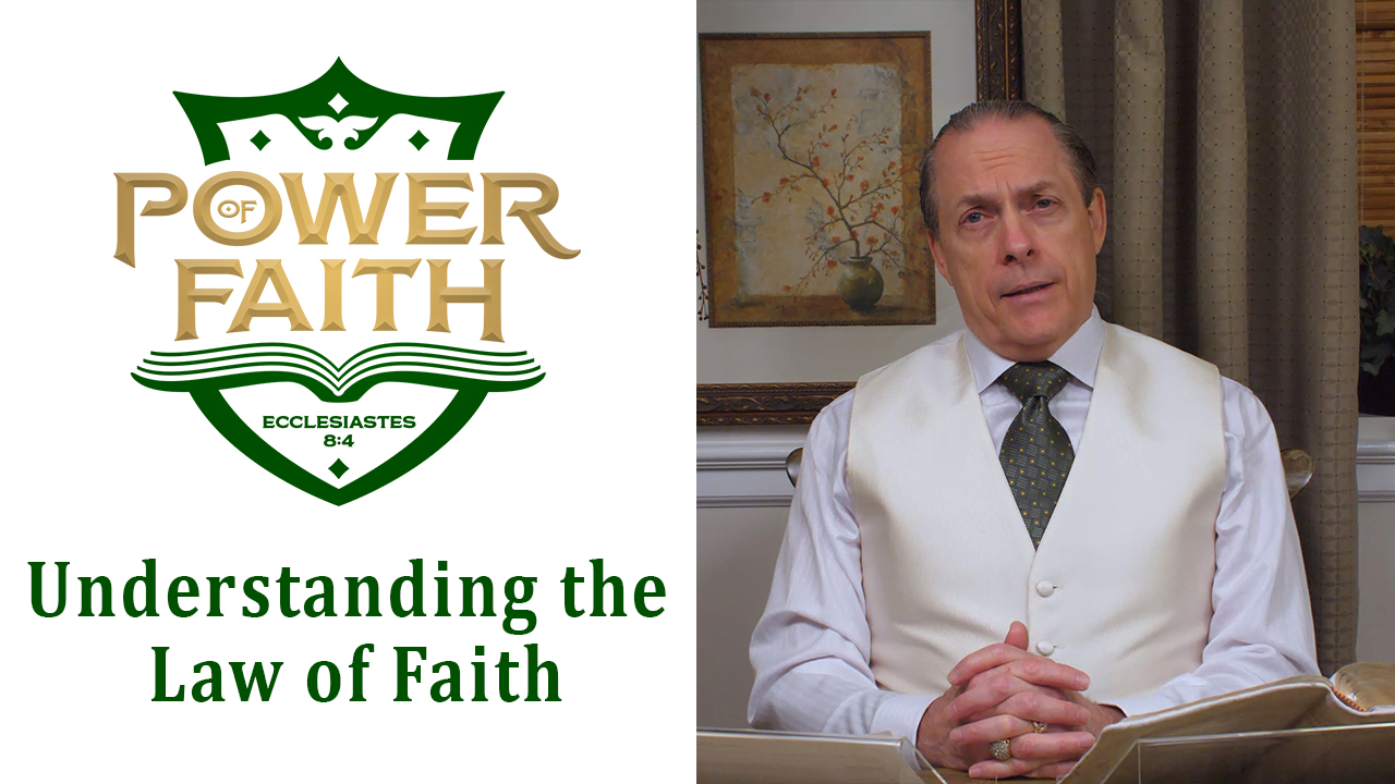 Ep 49  Understanding the Law of Faith
