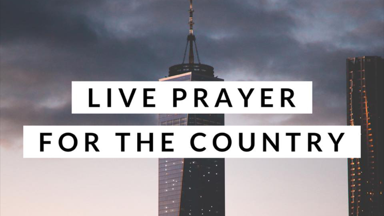 Live Prayer for the Country