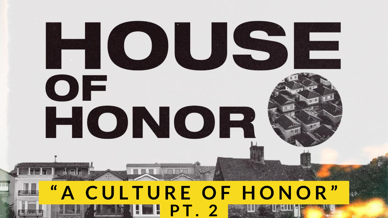 A Culture of Honor Pt 2