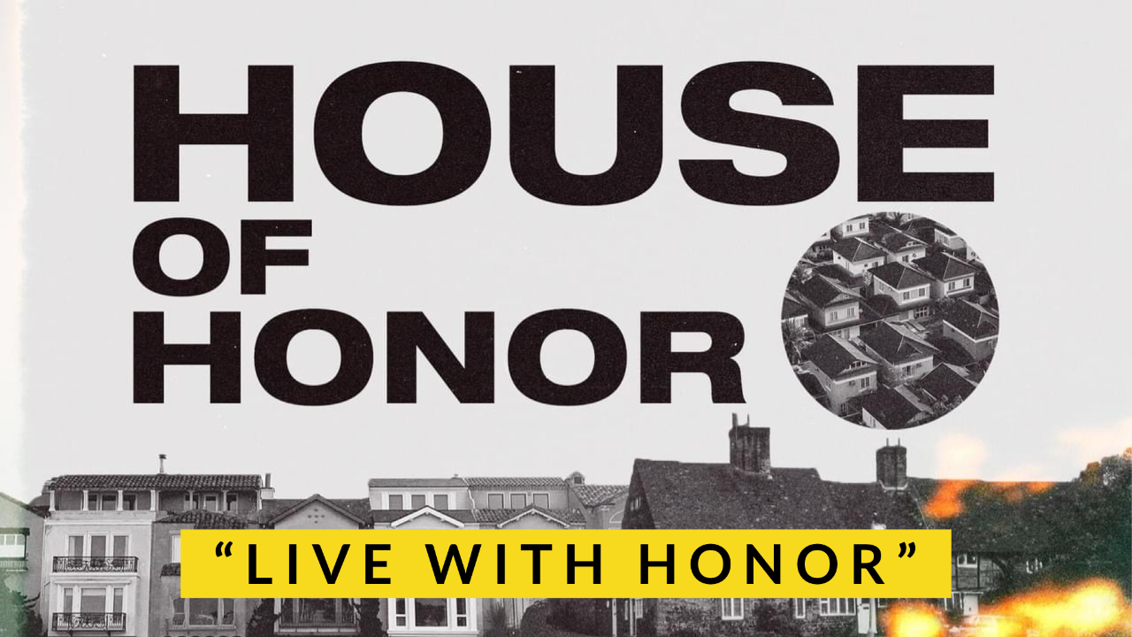 Live with Honor