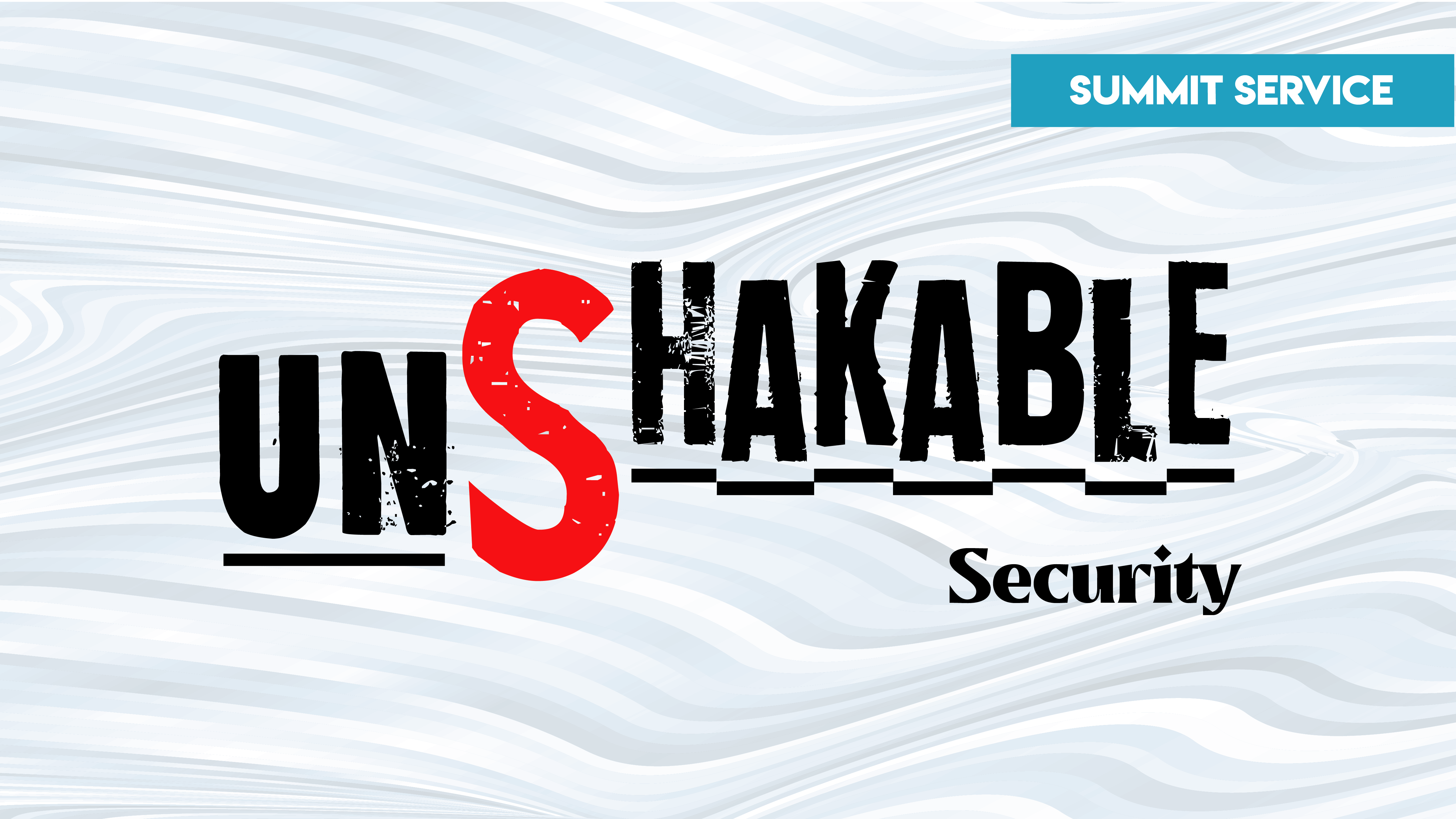 Unshakable : Security