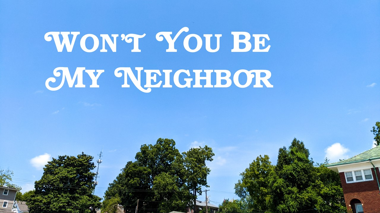 """Traditional: """"Won't You Be My Neighbor: Table"""
