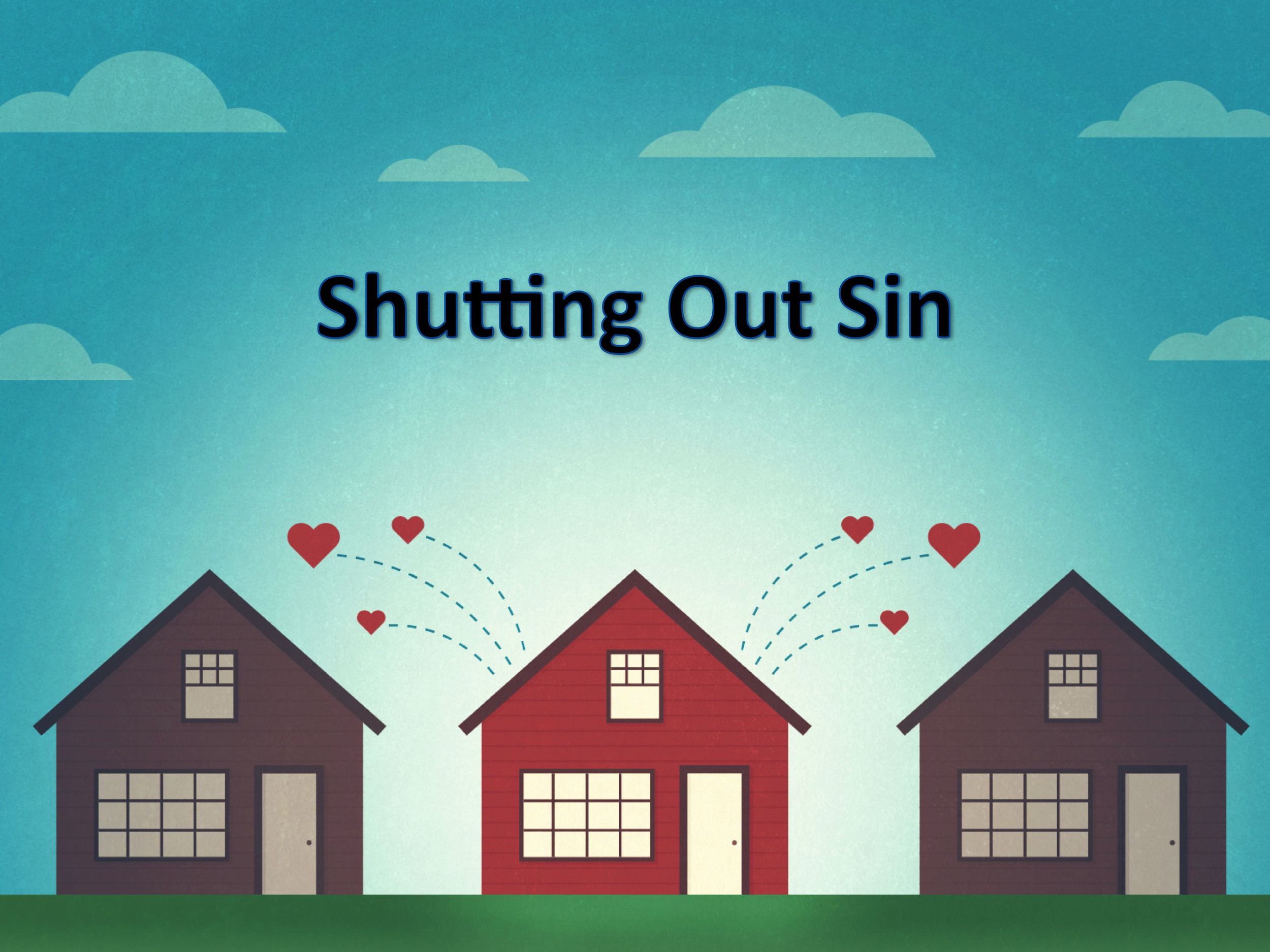 Shutting Out Sin P2 7/21/2017 8:31:10 AM