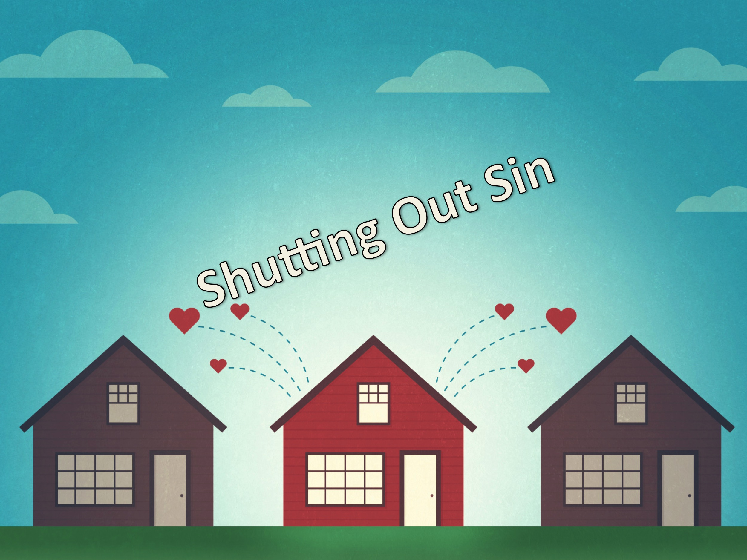 Shutting Out Sin P4 7/25/2017 8:31:31 AM