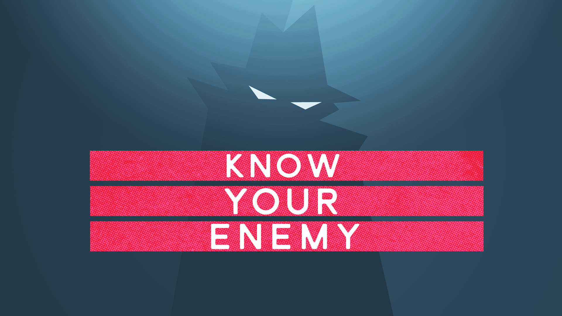 Know Your Enemy Pt4
