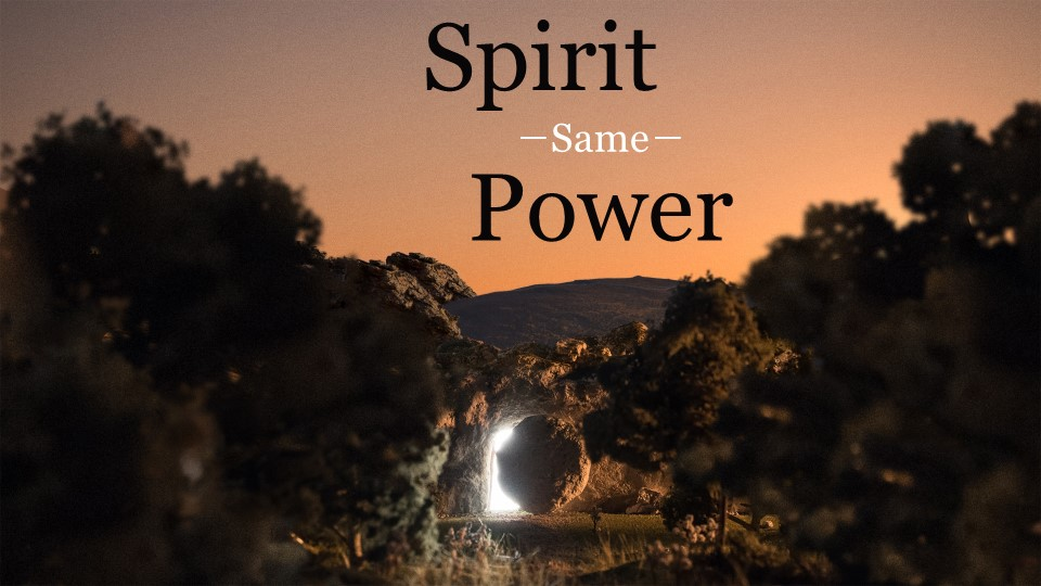 Same Spirit Same Power