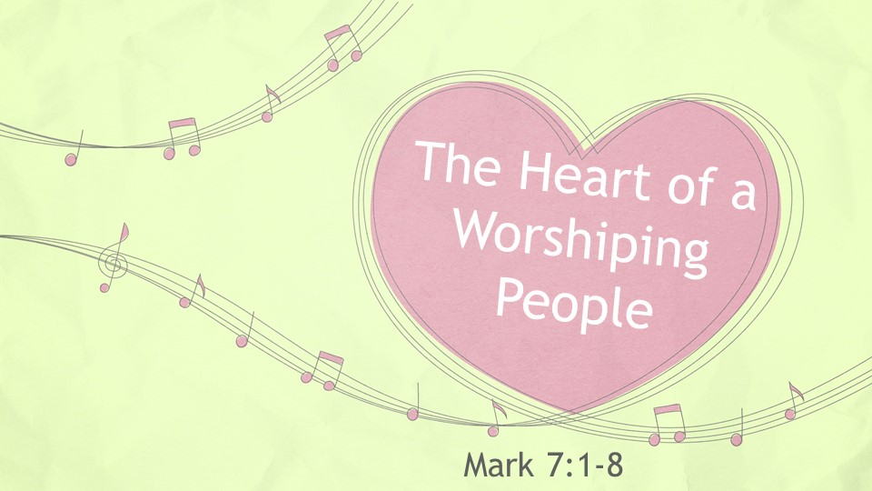 The Heart of a Worshiping People
