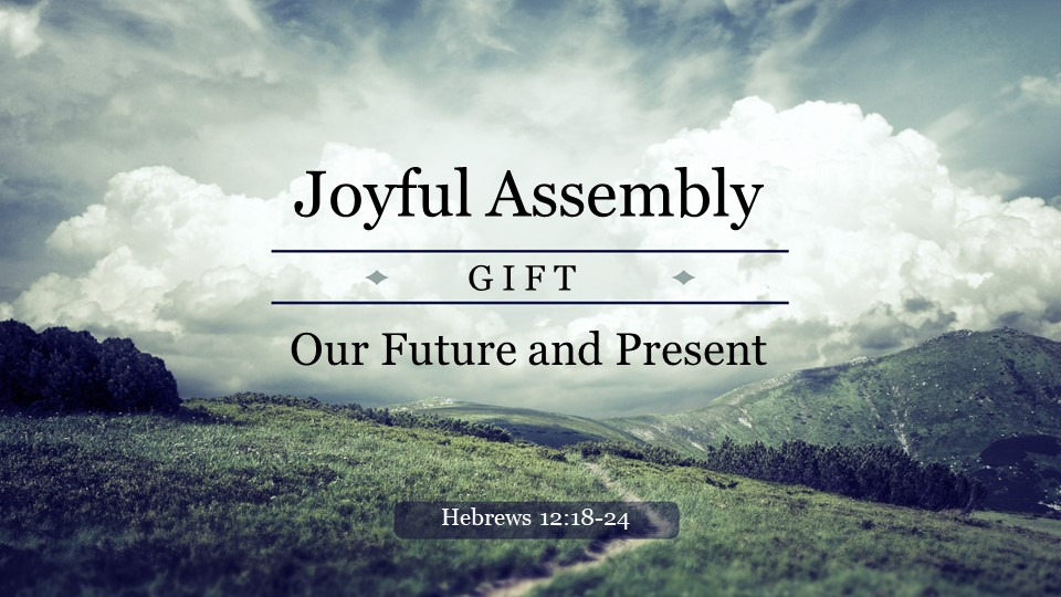 In Joyful Assembly Our Future  Present Gift