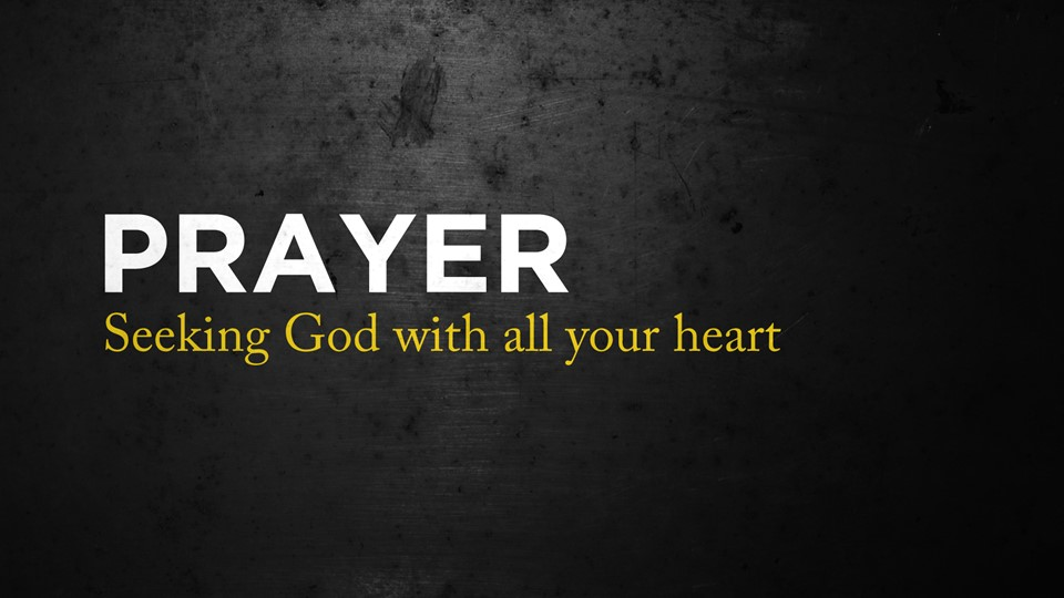 Prayer  Seeking God with all your Heart