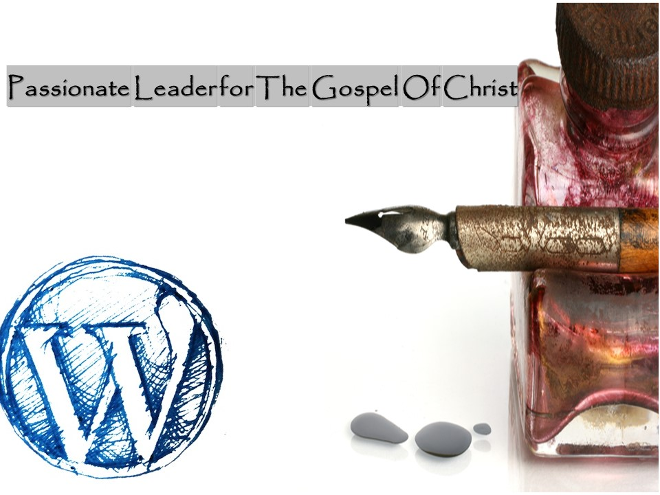 Passionate Leader for the Gospel of Christ