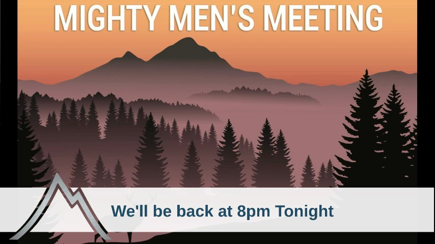 Mighty Mens Meeting Evening Sessions