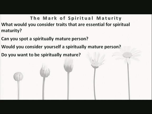 The Mark of Spiritual Maturity part 2