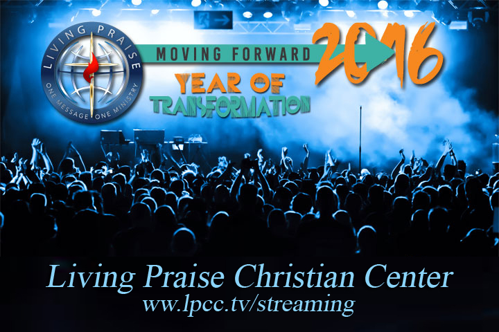 Living Praise Christian Center Cyberchurch Live Streaming Channel